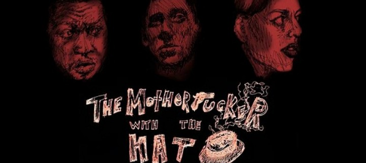 Don't Break the Deal: A Review of <em>The Motherfucker with the Hat</em>